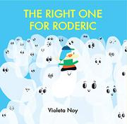 THE RIGHT ONE FOR RODERIC by Violeta Noy