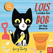 LOIS LOOKS FOR BOB AT THE BEACH by Nosy Crow