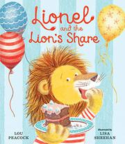LIONEL AND THE LION'S SHARE by Louise Peacock