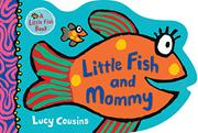 LITTLE FISH AND MOMMY by Lucy Cousins