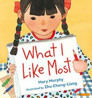 WHAT I LIKE MOST by Mary Murphy