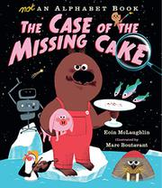 THE CASE OF THE MISSING CAKE by Eoin McLaughlin