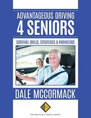 ADVANTAGEOUS DRIVING 4 SENIORS by Dale McCormack
