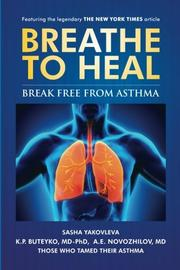 Breathe To Heal: Break Free From Asthma by Sasha Yakovleva