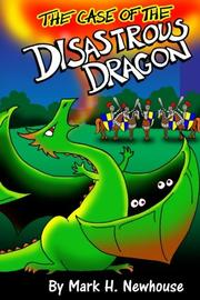 THE CASE OF THE DISASTROUS DRAGON by Mark H. Newhouse