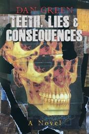 TEETH, LIES & CONSEQUENCES by Dan Green