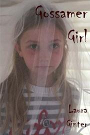 GOSSAMER GIRL by Laura Ginter