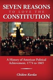 Seven Reasons to Love the Constitution by Chidem Kurdas