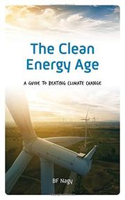THE CLEAN ENERGY AGE by BF  Nagy