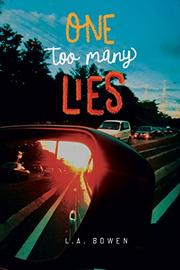 ONE TOO MANY LIES by L.A. Bowen