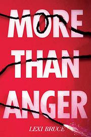 MORE THAN ANGER by Lexi Bruce