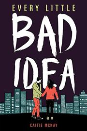 EVERY LITTLE BAD IDEA by Caitie McKay
