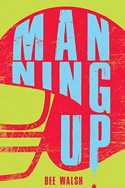 MANNING UP by Bee Walsh