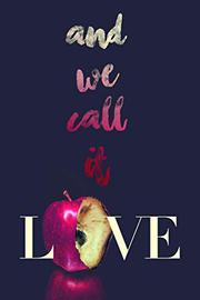 AND WE CALL IT LOVE by Amanda Vink
