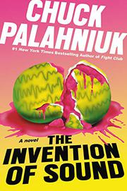 THE INVENTION OF SOUND by Chuck Palahniuk