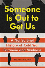 SOMEONE IS OUT TO GET US by Brian T. Brown
