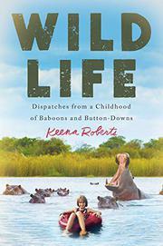 WILD LIFE by Keena Roberts