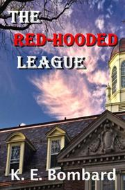 THE RED-HOODED LEAGUE by K.E. Bombard
