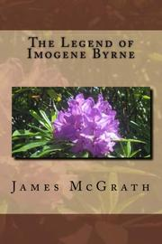 The Legend of Imogene Byrne by James McGrath