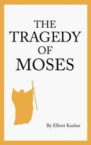 The Tragedy of Moses by Elliott Kanbar