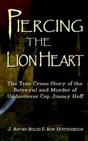 PIERCING THE LION HEART by J. Andre Boles