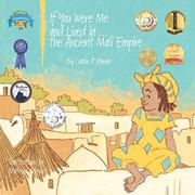 IF YOU WERE ME AND LIVED IN...THE ANCIENT MALI EMPIRE by Carole P. Roman