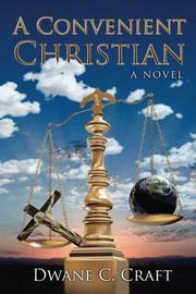 A CONVENIENT CHRISTIAN by Dwane C. Craft