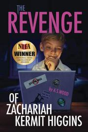 THE REVENGE OF ZACHARIAH KERMIT HIGGINS by A.S. Wood