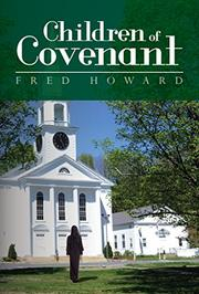 CHILDREN OF COVENANT by Fred Howard