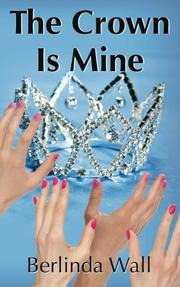 THE CROWN IS MINE by Berlinda Wall