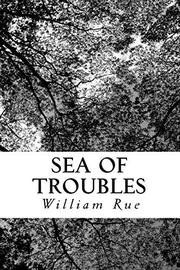 SEA OF TROUBLES by William Rue