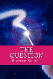 THE QUESTION by Porter Schell