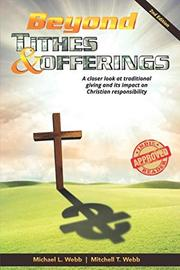 BEYOND TITHES & OFFERINGS by Michael L. Webb