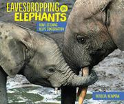 EAVESDROPPING ON ELEPHANTS by Patricia Newman