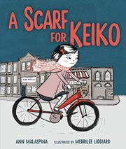 A SCARF FOR KEIKO by Ann Malaspina