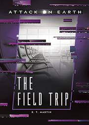 THE FIELD TRIP by R.T. Martin
