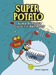 SUPER POTATO'S GALACTIC BREAKOUT by Artur Laperla