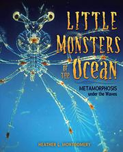 LITTLE MONSTERS OF THE OCEAN by Heather L. Montgomery