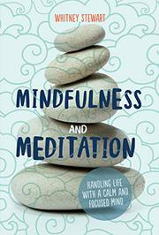 MINDFULNESS AND MEDITATION by Whitney Stewart