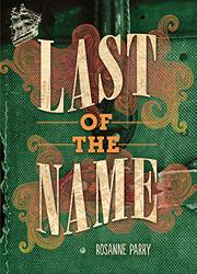 LAST OF THE NAME by Rosanne Parry