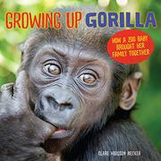 GROWING UP GORILLA by Clare Hodgson Meeker