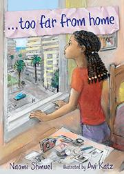 TOO FAR FROM HOME by Naomi Shmuel