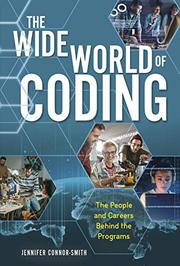 THE WIDE WORLD OF CODING by Jennifer Connor-Smith