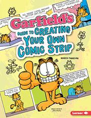 GARFIELD'S ® GUIDE TO CREATING YOUR OWN COMIC STRIP by Marco Finnegan