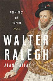 WALTER RALEGH by Alan Gallay