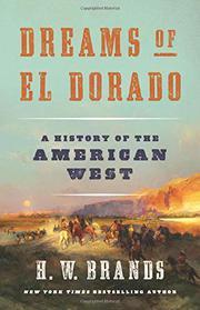 DREAMS OF EL DORADO by H.W. Brands