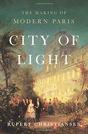 CITY OF LIGHT by Rupert Christiansen