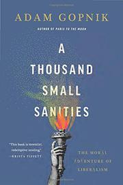 A THOUSAND SMALL SANITIES by Adam Gopnik