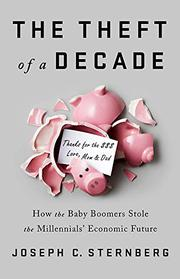 THE THEFT OF A DECADE by Joseph C. Sternberg