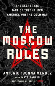 THE MOSCOW RULES by Antonio J. Mendez